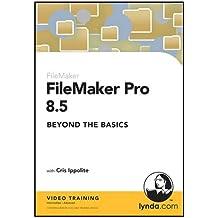 FileMaker Pro 8.5 Beyond the Basics (PC/Mac)