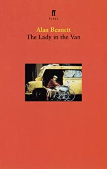 The Lady in the Van (Faber Plays) by [Bennett, Alan]