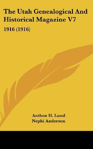 The Utah Genealogical and Historical Magazine V7: 1916 (1916)