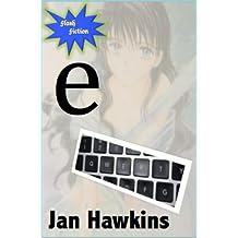 e (Flash Fiction Book 1)