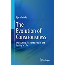 The Evolution of Consciousness: Implications for Mental Health and Quality of Life
