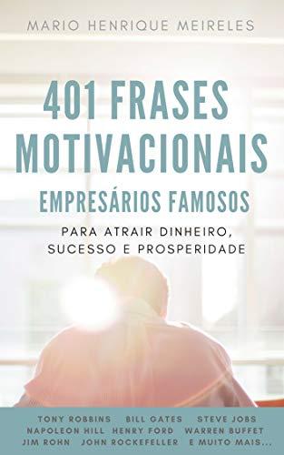 401 Frases Motivacionais De Empresários Famosos Para Atrair