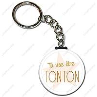 Porte clés 25 mm Tu Va être Tonton - Idée cadeau Original Tonton Anniversaire, Noël, Naissance, Baptême