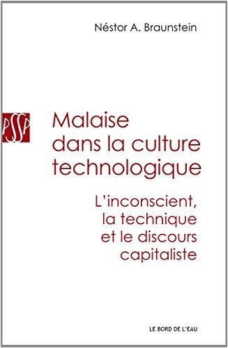 Malaise dans la culture technologique : L'inconscient, la technique et le discours capitaliste par Nestor Braunstein