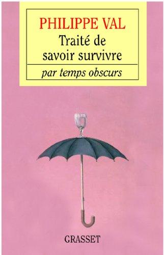 Traité de savoir survivre par temps obscurs (essai français)