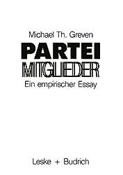 Parteimitglieder: Ein empirischer Essay uber das politische Alltagsbewusstsein in Parteien (German Edition) by Michael Th. Greven (1987-01-30)
