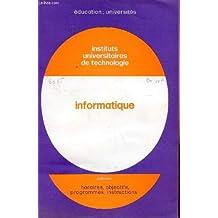 INFORMATIQUE - INSTITUTS UNIVERSITAIRES DE TECHNOLOGIE / BROCHURE N°6035/ COLLECTION HORAIRES, OBJECTIFS, PROGRAMMES, INSTRUCTIONS.