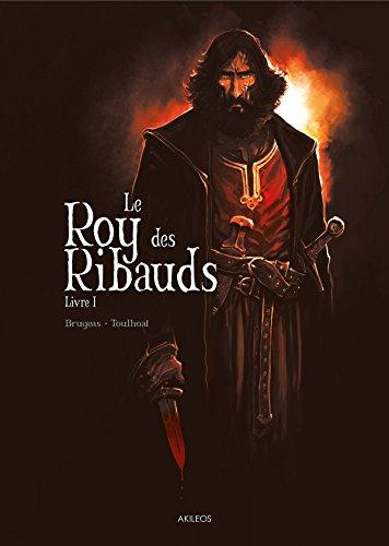 Le Roy des Ribauds T1