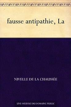 fausse antipathie, La (French Edition) de [de La Chaussée, Nivelle]