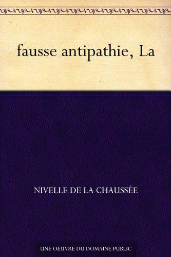 fausse antipathie, La par Nivelle de La Chaussée
