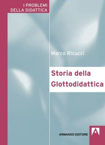 Storia della glottodidattica: I problemi della didattica di Marco Ricucci
