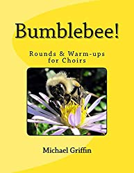 Bumblebee!: Rounds & Warm-ups for Choirs