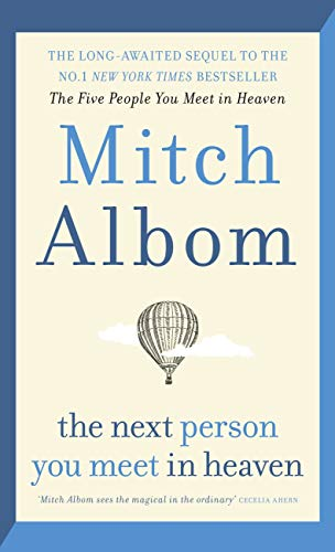 The Next Person You Meet in Heaven: The sequel to The Five People You Meet in Heaven (English Edition)