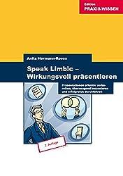 Speak Limbic! Wirkungsvoll präsentieren - Präsentationen effektiv vorbereiten, überzeugend inszenieren und erfolgreich durchführen