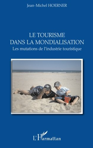 Download E-Book Free Le tourisme dans la mondialisation MOBI