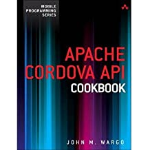 By John M Wargo ; Brian LeRoux ( Author ) [ Apache Cordova API Cookbook Mobile Programming By Jul-2014 Paperback
