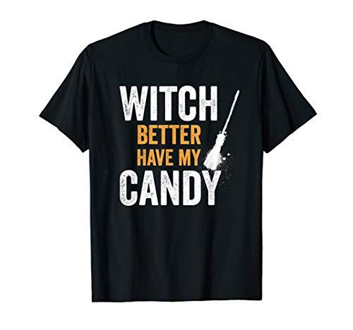 Hexen Spruch Tshirt | Witch Candy Witzig Süßigkeiten 2019 (31. Oktober Halloween-2019)