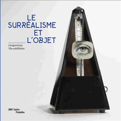 Le surréalisme et l'objet   album de l'exposition   français/anglais par Emmanuel Guigon
