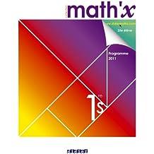 Math'x 1re S - manuel grand format - édition 2011