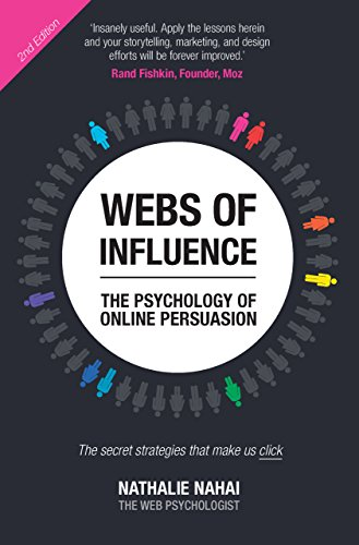 Webs of Influence: The Psychology of Online Persuasion: The Psychology of Online Persuasion