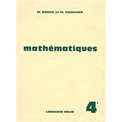 M. Monge,... M. Guinchan,... Mathématiques, classe de 4e : . Programme unifié... 1964