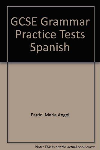 GCSE Grammar Practice Tests Spanish por Maria Angel Pardo