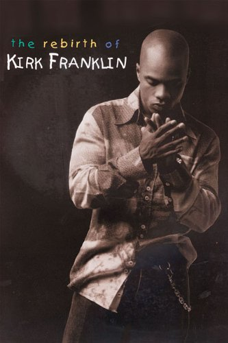 the-rebirth-of-kirk-franklin