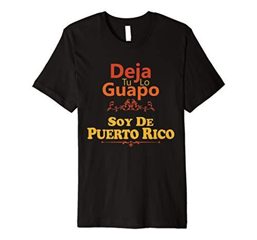 Camiseta De Hombre Deja Tu Lo Guapo Soy De Puerto Rico Spa