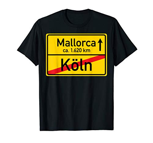 Köln Mallorca 1620 Km Ortsschild Tshirt