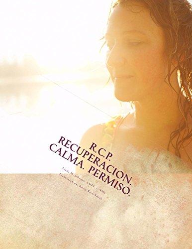 R.C.P. Recuperación.  Calma.  Permiso.: Afrontar Sin temor el Duelo Después del Aborto por Trudy Johnson