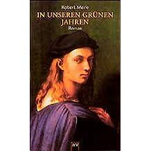 In unseren grünen Jahren: Roman (Fortune de France, Band 2)