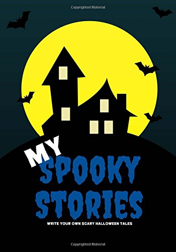 My Spooky Stories: Write Your Own Scary Halloween Tales, 100 Pages, Boo Blue (Creative Writing for - Spiel Boo-halloween