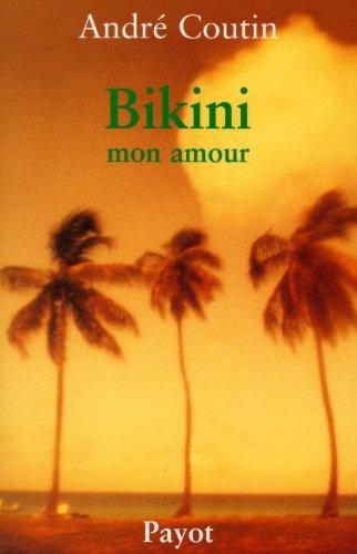Bikini mon amour (Payot Voyage) (Andres Bikini)