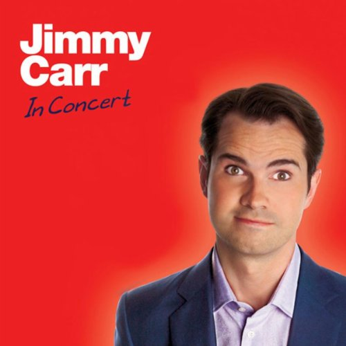 Jimmy Carr: In Concert [Explicit]