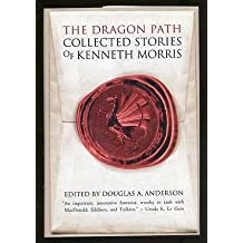 The Dragon Path: Collected Tales of Kenneth Morris