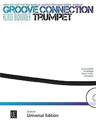 Groove Connection - Trumpet für eine und mehr Trompeten: Üben wie noch nie! Das Workout