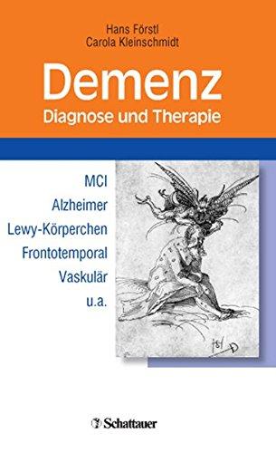 Demenz. Diagnose und Therapie: MCI, Alzheimer, Lewy-Körperchen, Frontotemporal, Vaskulär u.a.