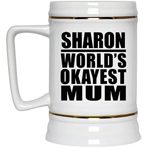 Sharon Worlds Okayest Mum - Beer Stein Chope De Bière Chope En Céramique Mug Pour Bar - Cadeau pour Anniversaire Fête des Mères Fête des Pères Pâques