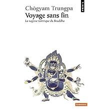 Voyage sans fin. La sagesse tantrique du Bouddha