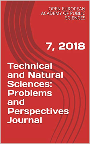 Technical and Natural Sciences: Problems and Perspectives Journal: 7, 2018 (English Edition)