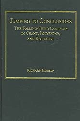 [(Jumping to Conclusions : The Falling-Third Cadences in Chant, Polyphony and Recitative)] [By (author) Richard Hudson] published on (January, 2006)