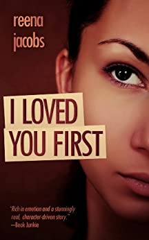 I Loved You First (Coming of Age Love Story) (English Edition) di [Jacobs, Reena]