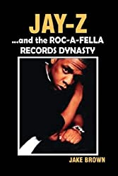 Jay-z...And the Roc-a-fella Dynasty by Jake Brown (2005-06-01)