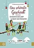 Das schönste Geschenk: Geschichten und Lieder zu Advent und Weihnachten