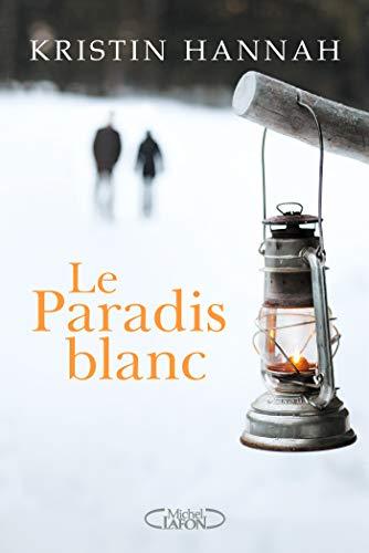 Le paradis blanc - Kristin HannahLe paradis blanc - Kristin Hannah