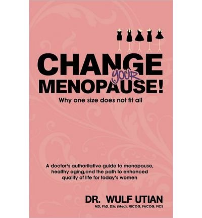 Change Your Menopause - Why One Size Does Not Fit All (Paperback) - Common