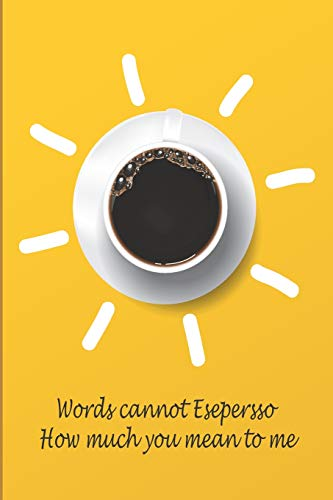 Words Cannot Espresso How Much You Mean To Me: 2019 Academic Monthly Calendar and Composition Planner for Back to School Puns words and Funny Gift for Kids with Lined Notebook. (New Kid Kostüme 2019)
