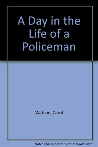 A Day in the Life of a Policeman