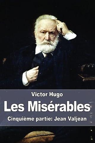 Jean Valjean - Les Misérables: Cinquième partie: Jean