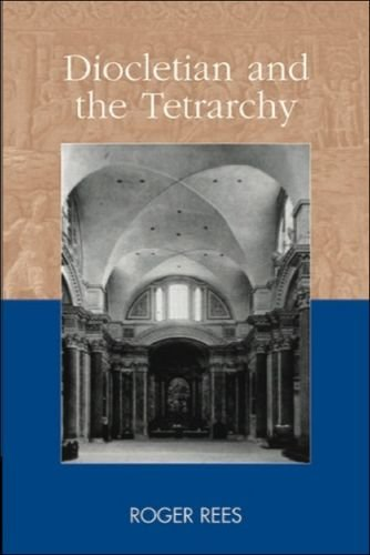 Diocletian and the Tetrarchy (Debates and Documents in Ancient History)